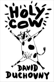Holy Cow - A Novel ebook by David Duchovny