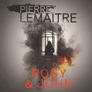 Rosy and John audiobook by Pierre Lemaitre