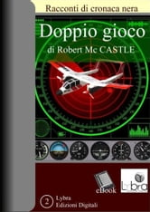 Doppio Gioco ebook by Robert Mc Castle