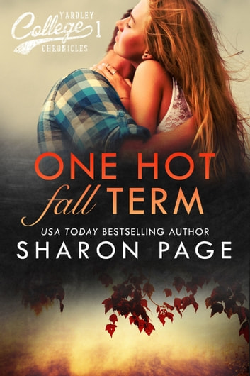 One Hot Fall Term (Yardley College Chronicles Book 1) ebook by Sharon Page