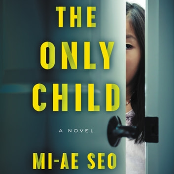 The Only Child - A Novel sesli kitap by Mi-ae Seo