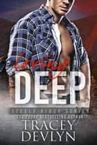 Loving Deep - The Steeles 3 ebook by Tracey Devlyn