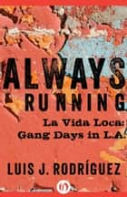 Always Running ebook by Luis J. Rodriguez