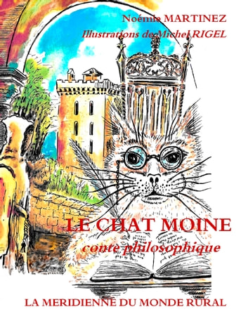Le Chat Moine - conte philosophique ebook by Noémie Martinez,Michel Rigel