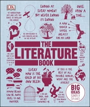 The Literature Book - Big Ideas Simply Explained ebook by DK