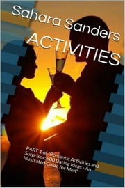 Activities - Win The Heart Of A Woman Of Your Dreams, #4 ebook by Sahara S. Sanders