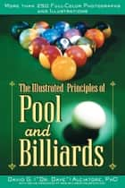 The Illustrated Principles of Pool and Billiards ebook by David G. Alciatore,  Ph.D
