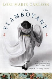 The Flamboyant - A Novel ebook by Lori Marie Carlson