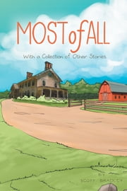 Most of All - With a Collection of Other Stories ebook by Scott Bradley