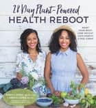 28-Day Plant-Powered Health Reboot - Reset Your Body, Lose Weight, Gain Energy & Feel Great eBook by Jessica Jones, Wendy Lopez