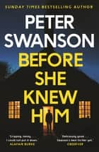 Before She Knew Him ebook by Peter Swanson
