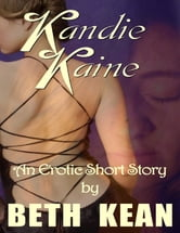 Kandie Kaine ebook by Beth Kean