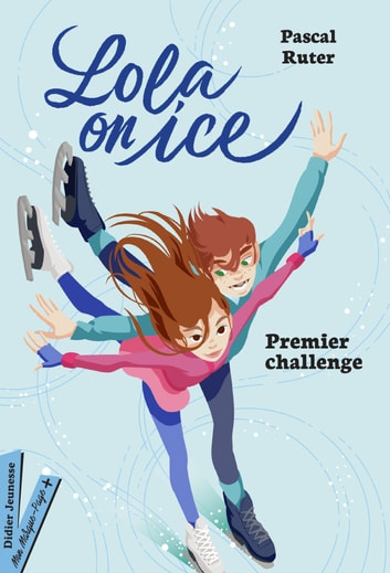Lola on Ice, tome 1 (titre provisoire) ebook by Pascal Ruter