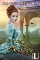 Seducing Mr. Sykes ebook by Maggie Robinson