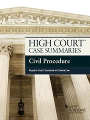 High Court Case Summaries on Civil Procedure, Keyed to Freer, 6th ebook by Publishers Editorial Staff