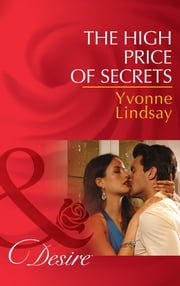 The High Price of Secrets (Mills & Boon Desire) (The Master Vintners, Book 4) ebook by Yvonne Lindsay