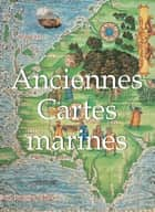 Anciennes Cartes marines ebook by Donald Wigal