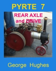PYRTE 7: Rear axle and drive ebook by George Hughes