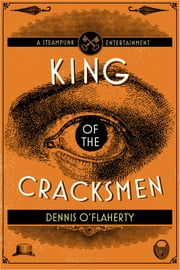 King of the Cracksmen ebook by Dennis O'Flaherty