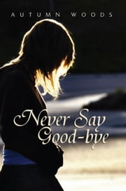 Never Say Good-bye ebook by Autumn Woods