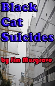 The Black Cat Suicides ebook by Jim Musgrave