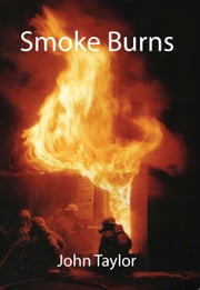 Smoke Burns ebook by John Taylor