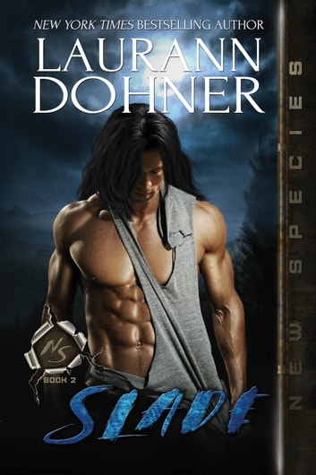 Slade - New Species, #2 ebook by Laurann Dohner
