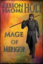 Mage of Merigor - Merigor ebook by Alison Naomi Holt