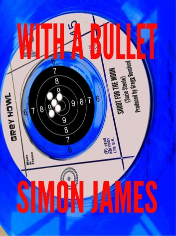 With A Bullet ebook by Simon James