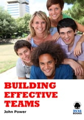 Building Effective Teams ebook by John Power