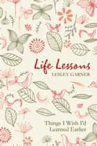 Life Lessons ebook by Lesley Garner
