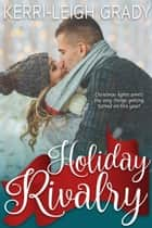 Holiday Rivalry ebook by Kerri-Leigh Grady