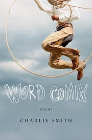 Word Comix: Poems ebook by Charlie Smith
