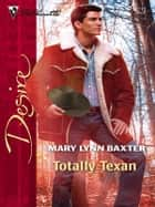 Totally Texan ebook by Mary Lynn Baxter