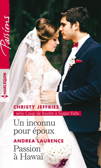 Un inconnu pour époux - Passion à Hawaï ebook by Christy Jeffries,Andrea Laurence