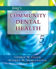Jong's Community Dental Health ebook by George Gluck,Warren M. Morganstein