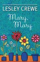 Mary, Mary ebook by Lesley Crewe