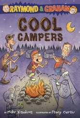 Raymond and Graham: Cool Campers ebook by Mike Knudson