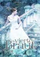 Die vierte Braut eBook by Julianna Grohe