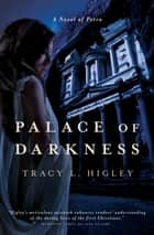 Palace of Darkness - A Novel of Petra ebook by Tracy Higley