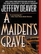 A Maiden's Grave ebook de Jeffery Deaver