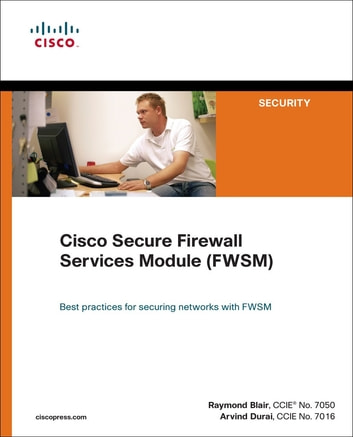 Cisco Secure Firewall Services Module (FWSM) ebook by Ray Blair,Arvind Durai
