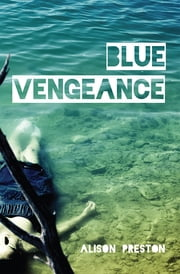 Blue Vengeance ebook by Alison Preston