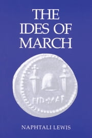 The Ides of March ebook by Naphtali Lewis