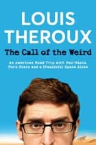 The Call of the Weird ebook by Louis Theroux