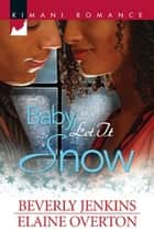 Baby, Let It Snow: I'll Be Home for Christmas\Second Chance Christmas ebook by Beverly Jenkins,Elaine Overton