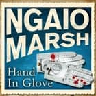 Hand in Glove audiobook by Ngaio Marsh