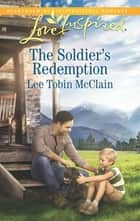 The Soldier's Redemption ebook by Lee Tobin McClain