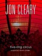 Five-Ring Circus - Suspense Down Under ebook by Jon Cleary