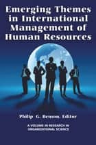 Emerging Themes in International Management of Human Resources ebook by Philip Benson